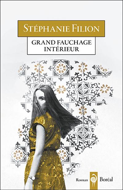 Stéphanie Filion, Grand fauchage intérieur, Les Éditions du Boréal, Montréal, 2017, 175 pages.