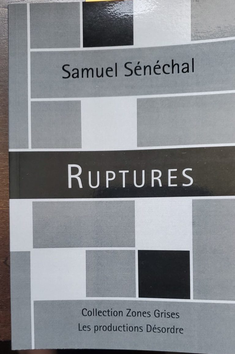 Ruptures, de Samuel Sénéchal: Identités cacophoniques