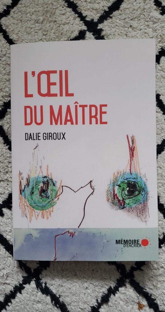 Dalie Giroux l'oeil du maître