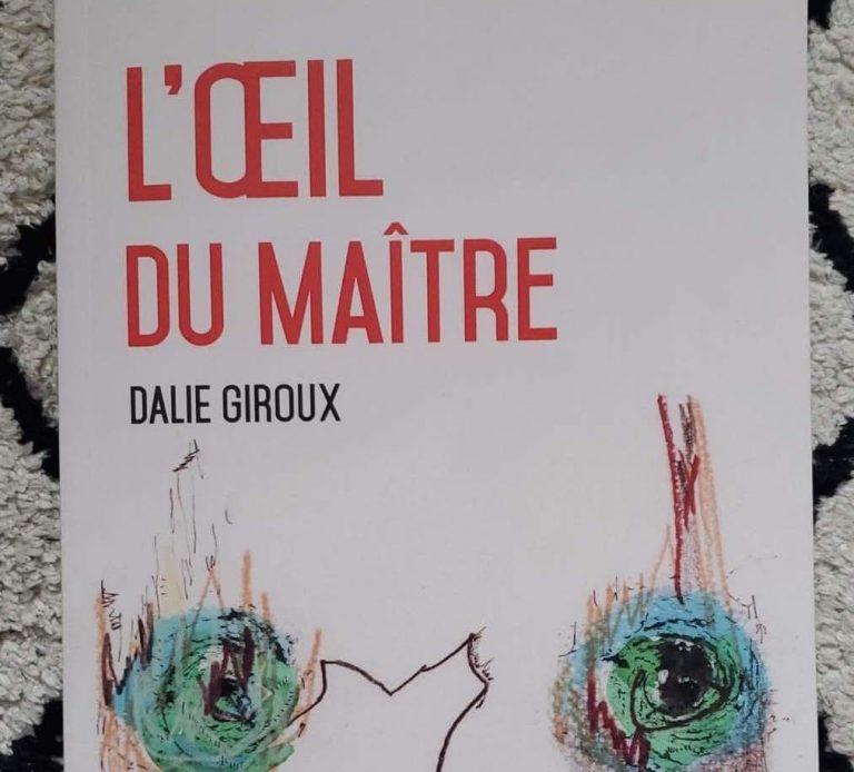 L'œil du maître de Dalie Giroux: Réconciliation des nationalismes
