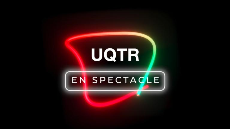 UQTR en spectacle 2021: Arts «déco-finés»
